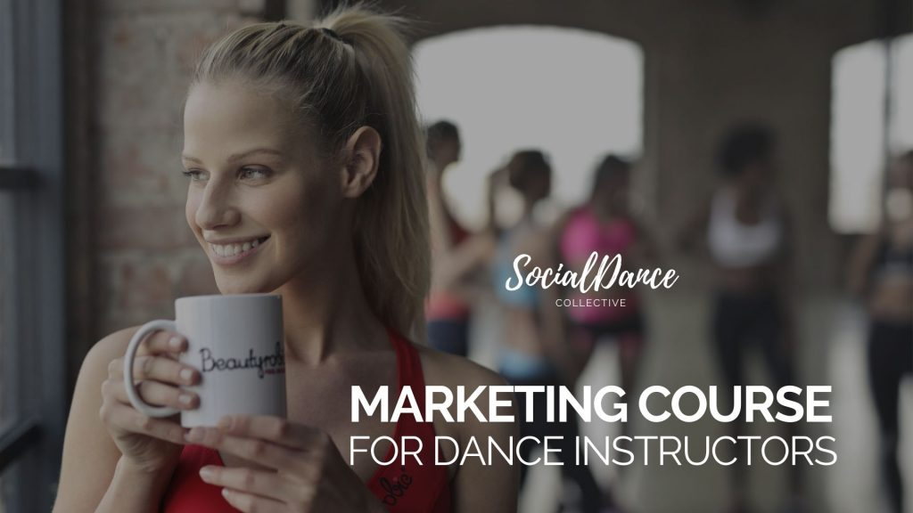 Marketing Course for Dance Instructors