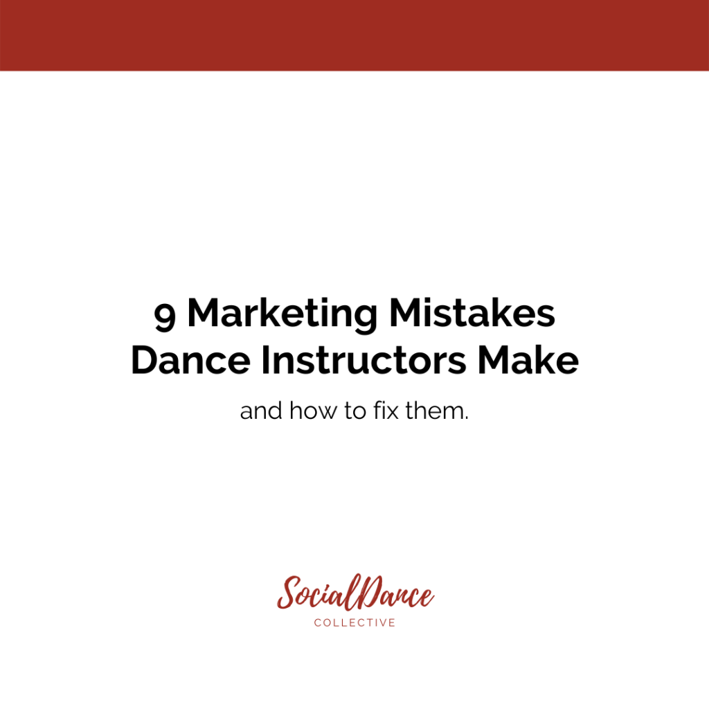 Marketing mistakes dance instructors make