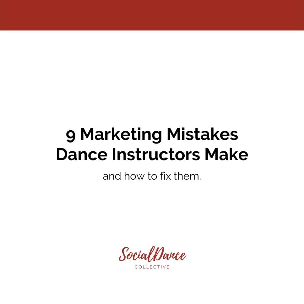 Marketing mistakes dance instructors make